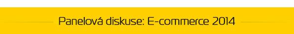 Panelová diskuse E-commerce 2014