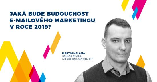 Acomware-email-marketing-budoucnost-2019-Martin-Halama